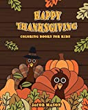 Thanksgiving Coloring Books For Kids: Happy Thanksgiving Coloring Books For Children, Fall Harvest Coloring Book, Thanksgiving Holiday Designs ... Volume 1 (Holiday Coloring Books)