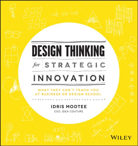 design-thinking-for-strategic-innovation-what-they-cant-teach-you-at-business-or-design-school