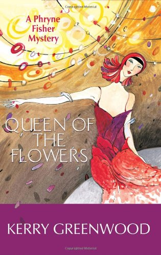 Queen of the Flowers: A Phryne Fisher Mystery