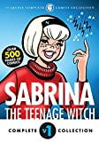 The Complete Sabrina the Teenage Witch: 1962-1971 (Sabrina's Spellbook)