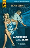 The Wounded and the Slain (Hard Case Crime, Band 31)