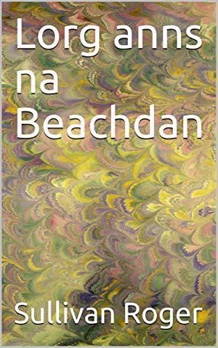 Lorg anns na Beachdan  (Scots_gaelic Edition)
