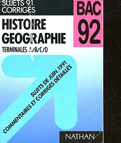 Histoire geographie, terminales a/b/c/d/sujets de juin 91 commentaires et corriges detailles