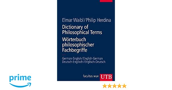 Dictionary of Philosophical Terms / Wörterbuch philosophischer ...