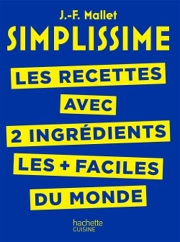 SIMPLISSIME - Recettes à 2 ingrédients: Les recettes à 2 ingrédients les + faciles du monde