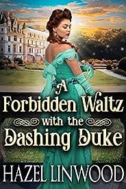 A Forbidden Waltz with the Dashing Duke: A Historical Regency Romance Novel (English Edition)