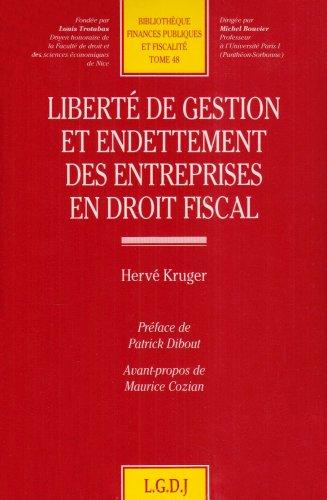 Liberté de gestion et endettement des entreprises en droit fiscal par Hervé Kruger