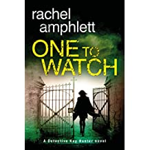 One to Watch: A Detective Kay Hunter mystery (Kay Hunter British detective crime thriller series Book 3)