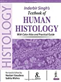 Inderbir Singh'S Textbook Of Human Histology With Colour Atlas And Practical Guide: With color Atlas and Practical Guide