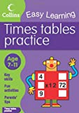 Times Tables Practice: Age 7-11 (Collins Easy Learning Age 7-11)