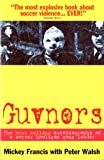 Guvnors: The Autobiography of a Football Hooligan Gang Leader (English Edition)
