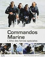 Commandos Marine - L'élite des forces spéciales de Roch Pescadère
