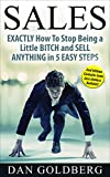 Sales | Sell Anything in 5 Easy Steps: From Management Secrets, to Life Insurance, Used Car & Auto, to Real Estate, Phone, Direct, Email, Training, Techniques & Much More (English Edition)