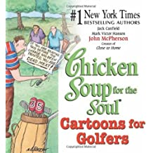 Chicken Soup for the Soul Cartoons for Golfers (Chicken Soup for the Soul (Paperback Health Communications))