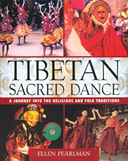 Tibetan Sacred Dance: A Journey into the Religious and Folk Traditions par [Pearlman, Ellen]
