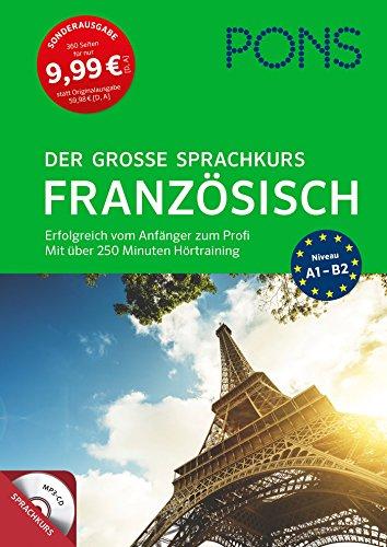 PONS Der große Sprachkurs Französisch: Erfolgreich vom Anfänger zum Profi! Großes Lernbuch mit...