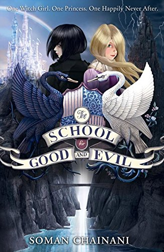 The School for Good and Evil (The School for Good and Evil, Book 1) por Soman Chainani