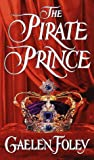 The Pirate Prince (Ascension Trilogy (Paperback)) by Gaelen Foley (1998-07-29)