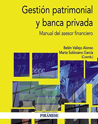 Gestión Patrimonial Y Banca Privada. Manual Del Asesor Financiero (Economía Y Empresa) de Belén Vallejo Alonso (16 ene 2014) Tapa blanda