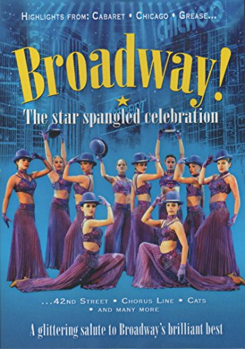 Manhattan Productions New York City Presents Broadway! The Star Spangled Celebration: Highlights from Cabaret, Chicago, Grease, 42nd Street, Chorus Line, Cats and Many More (Chorus A Line)