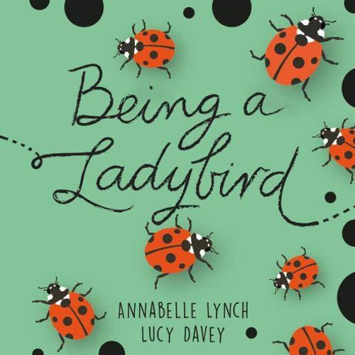Being a Ladybird (Being a Minibeast)
