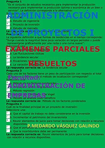 ADMINISTRACIÓN DE PROYECTOS I-EXÁMENES PARCIALES RESUELTOS : Facultad: ADMINISTRACIÓN DE EMPRESAS