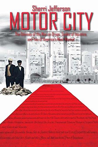 CIUDAD DEL MOTOR: La Odisea de la guerra contra la droga, balanzas de injusticia y dos de América del Most Wanted por Sherri Jefferson