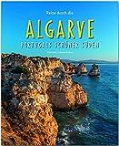 Reise durch die Algarve - Portugals schöner Süden: Ein Bildband mit über 200 Bildern auf 140 Seiten - STÜRTZ-Verlag -