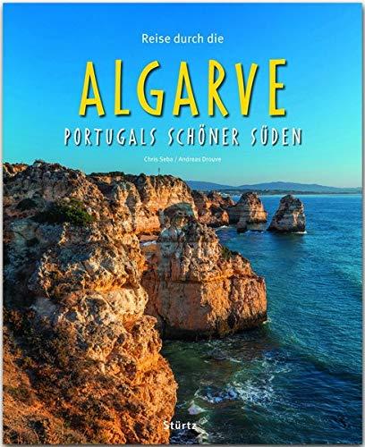 Reise durch die Algarve - Portugals schöner Süden: Ein Bildband mit über 200 Bildern auf 140 Seiten - STÜRTZ-Verlag