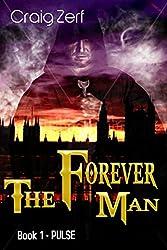 The Forever Man 1 - Dystopian Apocalypse Adventure: Book 1: Pulse (English Edition)
