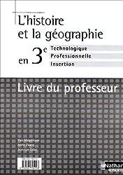 L'histoire et la géographie en 3ème technologique. : Livre du professeur