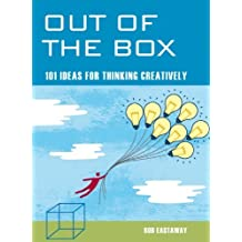 Out of the Box: 101 Ideas for Thinking Creatively by Rob Eastaway (2007-03-01)