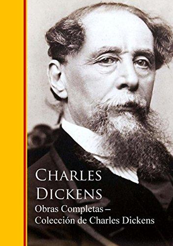 Obras Completas ─ Colección de Charles Dickens: Obras completas - Biblioteca de Grandes Escritores por Charles Dickens