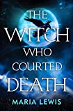 The Witch Who Courted Death: a spellbinding read for Halloween 2018