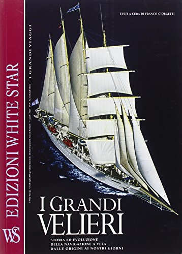 I grandi velieri. Ediz. illustrata di Franco Giorgetti