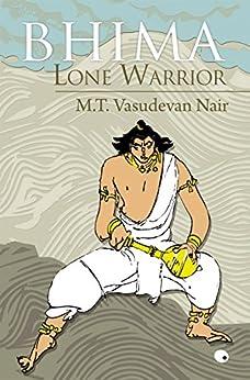 Bhima Lone Warrior by [Nair, MT Vasudevan]