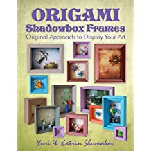 Origami Shadowbox Frames: Original Approach to Display Your Art (Origami Office Book 4) (English Edition)