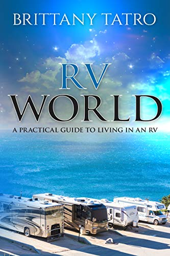 RV World : A practical guide to living in an RV (English Edition) (Camping Rv World)