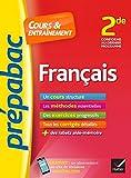 Français 2de - Prépabac Cours & entraînement: cours, méthodes et exercices progressifs (seconde)...