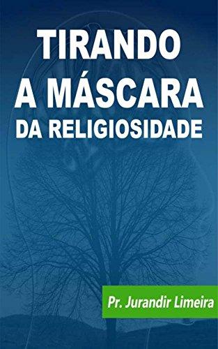 Tirando a Máscara da Religiosidade (Portuguese Edition) (Del Mascaras Santo)