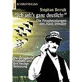 """""""Ich seh´s ganz deutlich!"""": Die Prophezeihungen des Alois Irlmaier"""