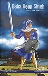 Baba Deep Singh - The Great Sikh Martyr and Scholar (English Graphic Novel) (Graphic Novels on Sikhism) by Daljeet Singh Sidhu (2012-01-01)