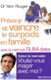 Prévenir et vaincre le surpoids en famille avec la méthode SLIM-Data