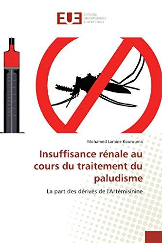 Insuffisance Rénale Au Cours Du Traitement Du Paludisme par Mohamed Lamine Kourouma