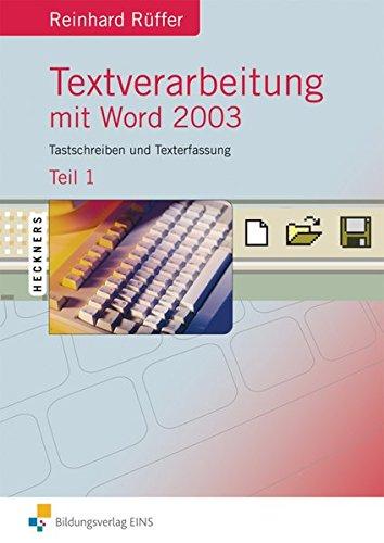 Textverarbeitung mit Word 2003: Teil 1