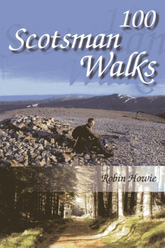 100 Scotsman Walks: From Hill to Glen and Riverside