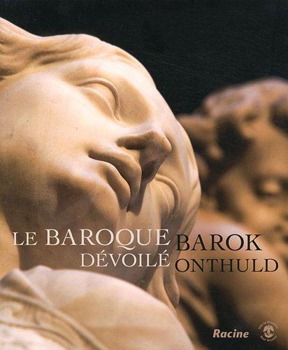 Le baroque dévoilé. Nouveau regard sur la sculpture à Bruxelles et en Belgique. Ouvrage multilingue. par Francis Carrette