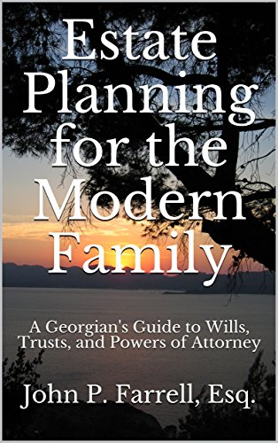 Estate Planning for the Modern Family: A Georgian's Guide to Wills, Trusts, and Powers of Attorney (English Edition)