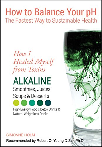 how-i-healed-myself-from-toxins-alkaline-smoothies-juices-soups-desserts-high-energy-foods-detox-dri