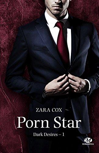 Dark Desires, T1 : Porn Star par Zara Cox